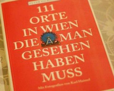 WIEN: 111 Orte in Wien und unsere Favoriten im Herbst