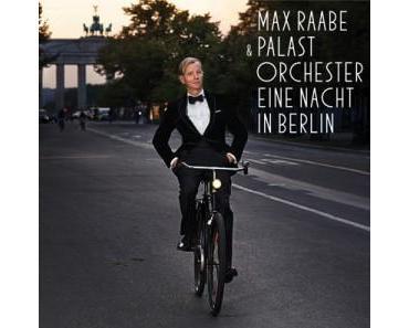 Mit Max Raabe einen Abend in Berlin verbringen