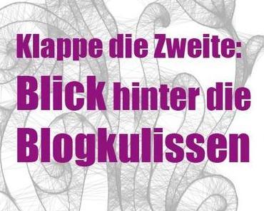 Klappe die Zweite: Ein Blick hinter die Blogkulissen