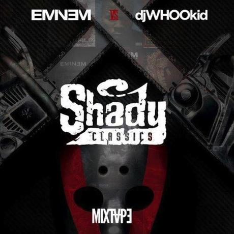 15 Jahre Shady Records: Eminem vs DJ Whoo Kid   Shady Classics (Free Mixtape)