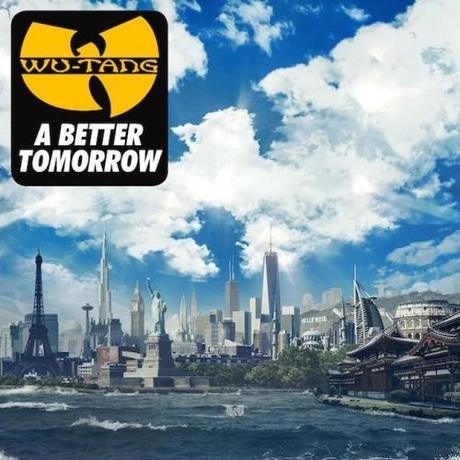 Wu Tang Clan   A Better Tomorrow (Free Album Stream)