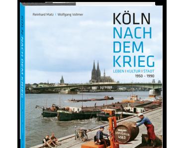 Köln nach dem Krieg. Leben Kultur Stadt 1950-1990