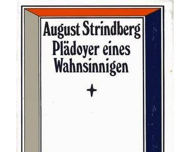 August Strindberg: Plädoyer eines Wahnsinnigen
