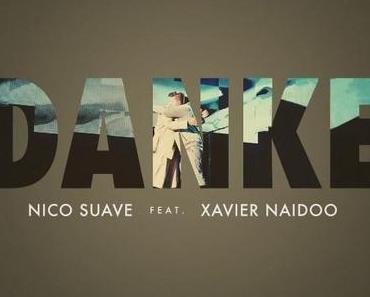 "Nico Suave präsentiert Video zur neuen Single ""Danke"" feat. Xavier Naidoo"