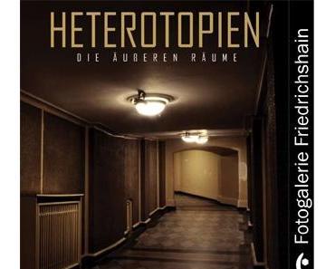 Arnd Weider: Heterotopien – Dieäußeren Räume