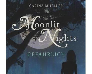 Rezension Q&A: Moonlit Nights – Gefährlich von Carina Müller (Moonlits Night, #3)