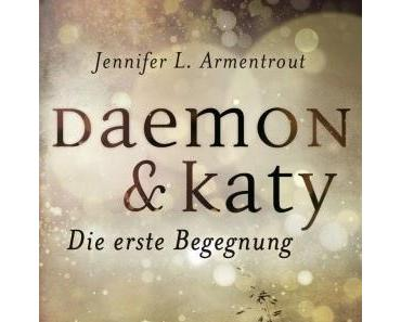 Jennifer L. Armentrout - Daemon & Katy. Die erste Begegnung
