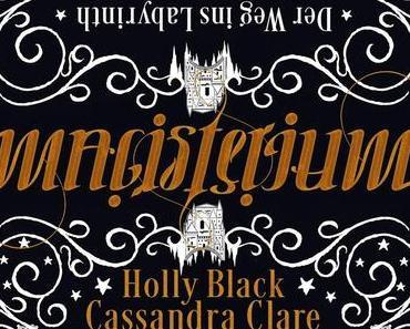 Holly Black & Cassandra Clare - Der Weg ins Labyrinth (Magisterium #1)