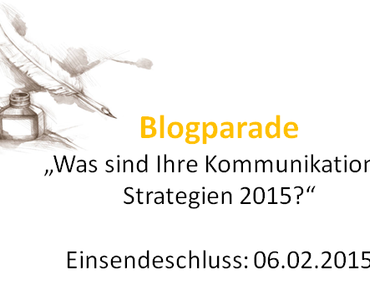 "Blogparade: ""Was sind Ihre Kommunikationsstrategien 2015?"""