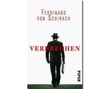 [Gelesen] Ferdinand von Schirach–Verbrechen