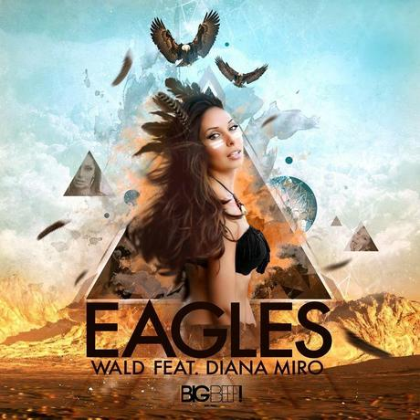 WALD feat. Diana Miro - Eagles