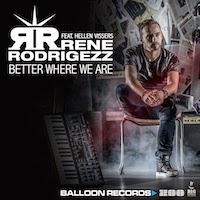 Rene Rodrigezz feat. Hellen Vissers - Better Where We Are