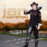 Jan Hayston - Lass Uns Gemütlich Den Alltag Vergessen