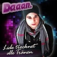 Daaan - Liebe Trocknet Alle Tränen