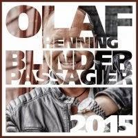 Olaf Henning - Blinder Passagier 2015