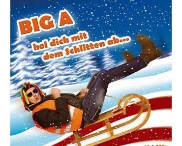 BIG A - Hol Dich Mit Dem Schlitten Ab