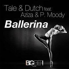 Tale & Dutch feat. Aziza & P.Moody - Ballerina