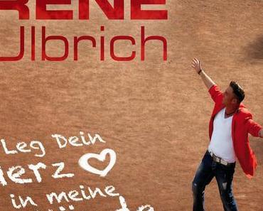 René Ulbrich - Leg Dein Herz In Meine Hände