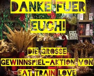 DANKE FÜR EUCH! – Das große Gewinnspiel-Finale auf Eat Train Love