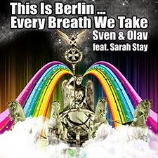 Sven & Olav feat. Sarah Stay - This Is Berlin... Every Breath We Take