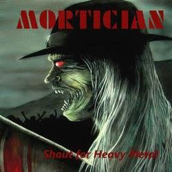 Mortician - Shout For Heavy Metal