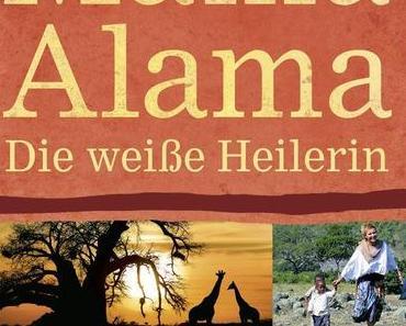 """""""Mama Alama - Die weiße Heilerin"""" von Christine Wallner"""