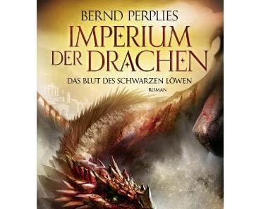 """Rezension: """"Imperium der Drachen (1): Das Blut des Schwarzen Löwen"""" von Bernd Perplies"""