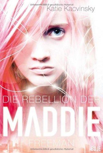 Die Rebeillion der Maddie Freemann