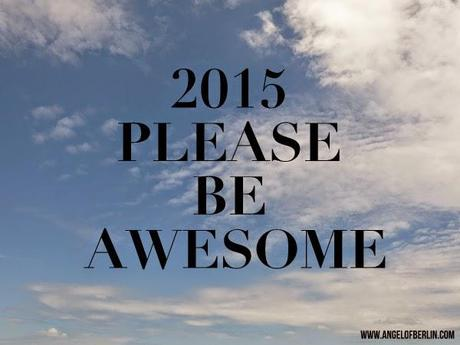 [expects...] 2015 - Please be Awesome