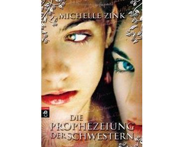 Die Prophezeiung der Schwestern von Michelle Zink