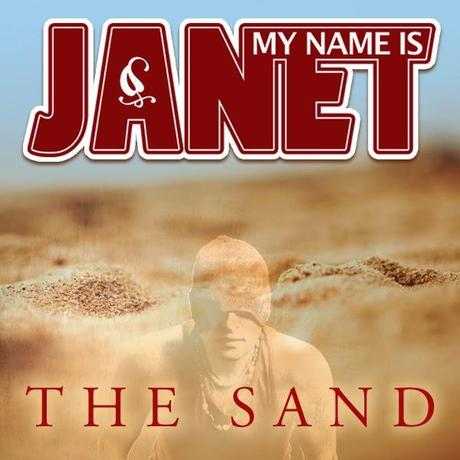 My Name Is Janet - The Sand