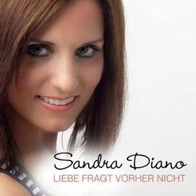 Sandra Diano - Liebe Fragt Vorher Nicht