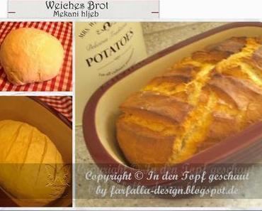 In den Topf geschaut * weiches Brot... Mekani hljeb