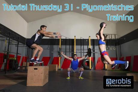 Tutorial Thursday 31 – Plyometrisches Training