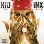 "Kid Ink: neues Album ""Full Speed"" im Februar"