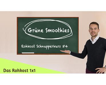 Rohkost Schnupperkurs #4 – Warum Grüne Smoothies?
