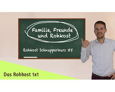 Rohkost Schnupperkurs #5 – Freunde, Familie & Rohkost