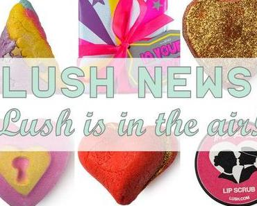 Lush News- Lush is in the air!