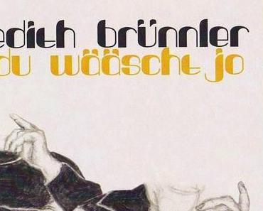 Neuerscheinung: Du wääscht jo von Edith Brünnler