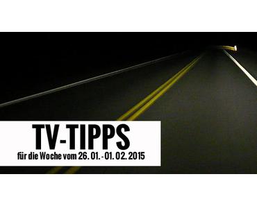 Fernsehtipps der Woche 26.01.2015 - 01.02.2015