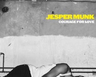 Jesper Munk – Courage For Love (official Video + Making of Video + Tourdaten)