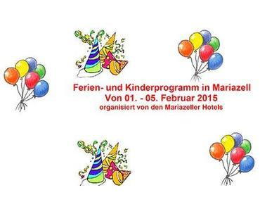 Ferien- und Kinderprogramm – Ferien W/NÖ 2015 in Mariazell