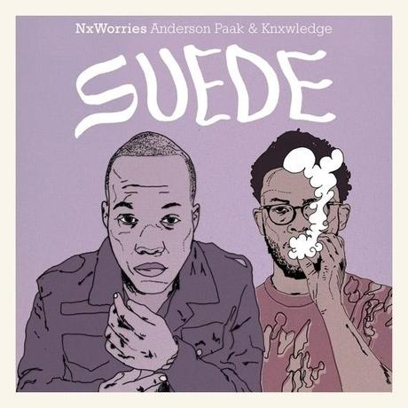 NxWorries (Anderson.Paak and Knxwledge) – Suede