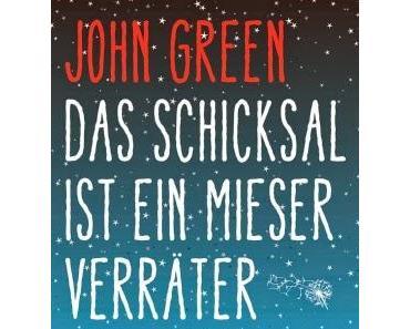 """""""Das Schicksal ist ein mieser Verräter"""" von John Green"""