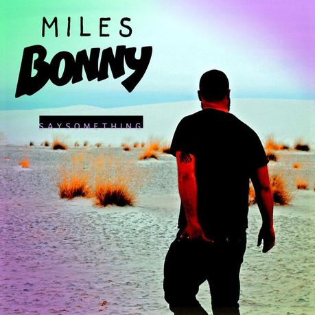 Miles Bonny – Say Something (Soul / Bass Cover)