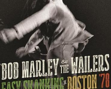 "Bob Marley – ""Easy Skanking in Boston ´78″ – neues Live-Album zum 70. Geburtstag (Blu-Ray/DVD/CD)"