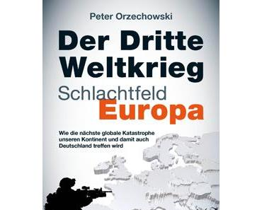 Der Dritte Weltkrieg – Schlachtfeld Europa