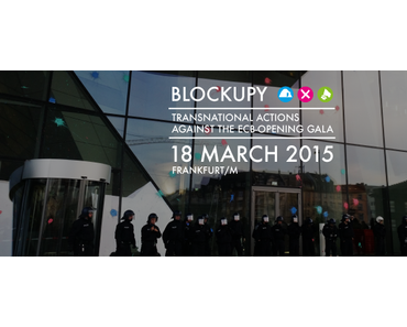 """Blockupy: 18. März 2015 – """"Let's Take Over The Party!"""""""