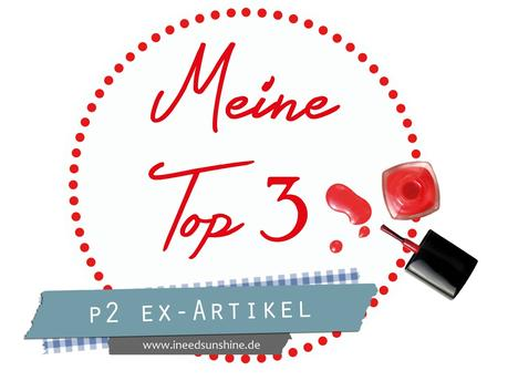 [Blogparade] Meine Top 3..... p2 Ex-Artikel