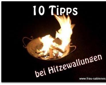 10 Tipps, mit denen du die Hitzewallungen überstehst